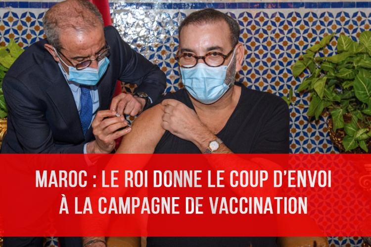 Maroc: Le Roi donne le coup d'envoi à la campagne de vaccination contre la Covid-19
