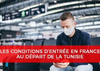 Tunisie : Mise à jour des Conditions de sortie et d'entrée vers la France